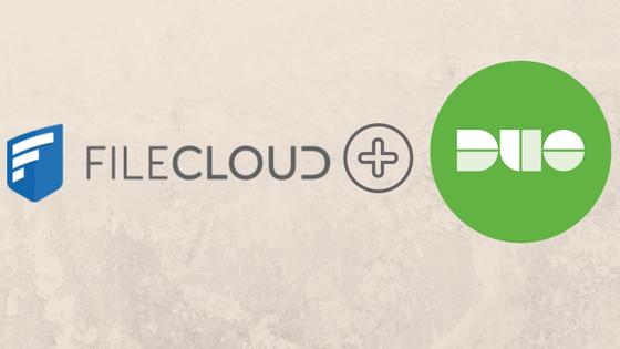 FileCloud Announces Integration With Duo – Enhances the